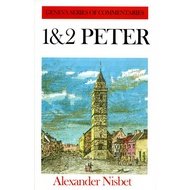 First and Second Peter Geneva Series of Commentaries by Alexander Nisbet (Hardcover)