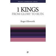 From Glory to Ruin: 1 Kings Simply Explained by Roger Ellsworth (Paperback)