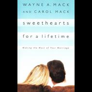 Sweethearts for a Lifetime by Wayne A. Mack & Carol Mack (Paperback)
