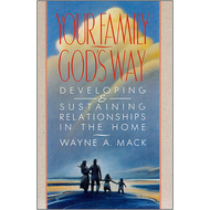 Your Family, God's Way by Wayne A. Mack (Paperback)