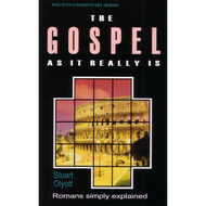 The Gospel as it Really Is: Romans Simply Explained by Stuart J. Olyott (Paperback)