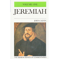 Jeremiah 1-9 Geneva Commentary Series, volume 1 by John Calvin (Hardcover)