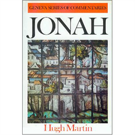 Jonah Geneva Commentary Series by Hugh Martin (Hardcover)