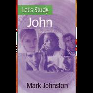 Let's Study John by  Mark Johnston (Paperback)