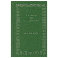 Letters to Young Men by William B. Sprague (Hardcover)