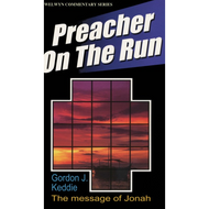 Preacher on the Run: Jonah Simply Explained by Gordon J. Keddie (Paperback)