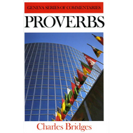 Proverbs Geneva Commentary Series by Charles Bridges (Hardcover)