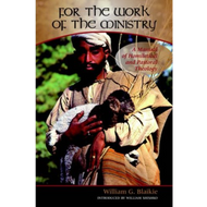 For the Work of the Ministry by William G. Blaikie (Paperback)