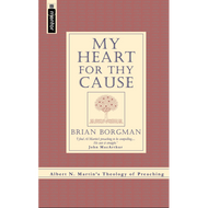 My Heart for Thy Cause by Brian Borgman (Hardcover)