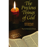 The Precious Things of God by Octavius Winslow (Hardcover)