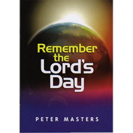 Remember the Lord's Day by Peter Masters (Paperback)