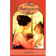 First Impressions of God by Ann Wells (Paperback)