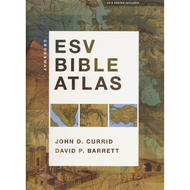 ESV Bible Atlas by John D. Currid & David P. Barrett (Hardcover)