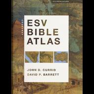 ESV Bible Atlas by John D. Currid & David P. Barrett (Hardcover)