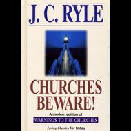 Churches Beware! by J.C. Ryle