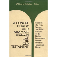 Concise Hebrew and Aramaic Lexicon of the Old Testament by William L. Holladay (Hardcover)