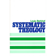 Systematic Theology by Louis Berkhof (Hardcover)