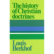 History of Christian Doctrines by Louis Berkhof (Hardcover)