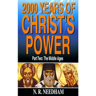 2000 Years of Christ's Power, Part Two by N.R. Needham (Paperback)