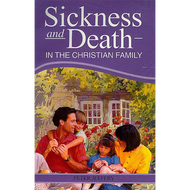 Sickness and Death in the Christian Family by Peter Jeffery (Paperback)