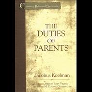 The Duties of Parents by Jacobus Koelman (Paperback)