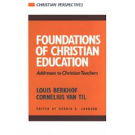 Foundations of Christian Education by Louis Berkhof & Cornelius Van Til (Paperback)