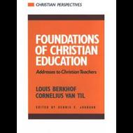 Foundations of Christian Education by Louis Berkhof & Cornelius Van Til (Paperback)