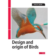 The Design and Origin of Birds by Philip Snow (Paperback)
