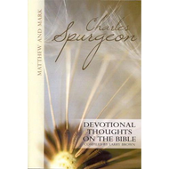 Devotional Thoughts on the Bible, Matthew and Mark by Charles Spurgeon (Paperback)