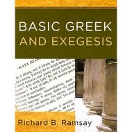 Basic Greek and Exegesis by Richard B. Ramsay (Paperback)