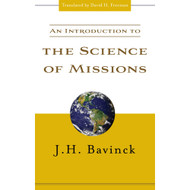 An Introduction to the Science of Missions by J.H. Bavinck (Paperback)