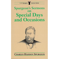 Spurgeon's Sermons on Special Days and Occasionsby Charles Haddon Spurgeon (Paperback)