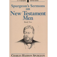 Spurgeon's Sermons on New Testament Men (Charles Haddon Spurgeon) by C. H. Spurgeon