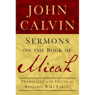 Sermons on the Book of Micah by John Calvin (Paperback)