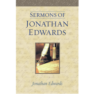 Sermons of Jonathan Edwards by Jonathan Edwards (Hardcover)