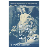 The Books of Nahum, Habakkuk, and Zephaniah by O. Palmer Robertson (Hardcover)