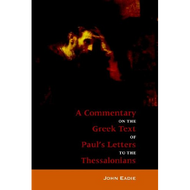 A Commentary on the Greek Text of Paul's Letters to the Thessalonians by John Eadie (Paperback)