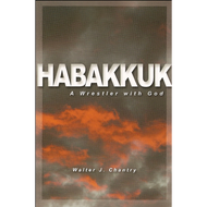 Habakkuk: A Wrestler with God by Walter J. Chantry (Paperback)