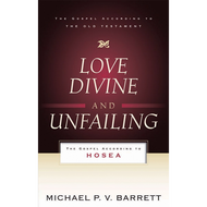 Love Divine and Unfailing by Michael P. V. Barrett (Paperback)