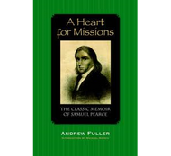 A Heart for Missions by Andrew Fuller (Paperback)