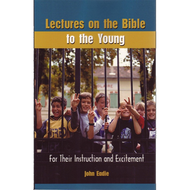 Lectures on the Bible to the Young by John Eadie (Paperback)