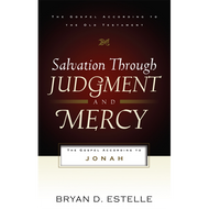 Salvation through Judgment and Mercy by Bryan D. Estelle (Paperback)