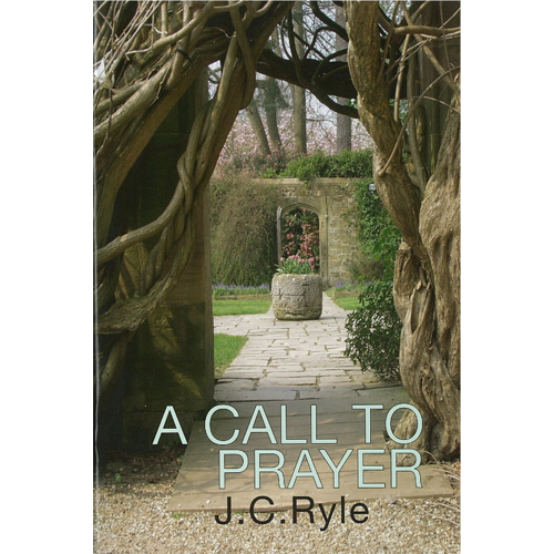 A Call to Prayer by J  C  Ryle