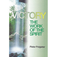 Victory: The Work of the Spirit by Pieter Potgieter (Booklet)