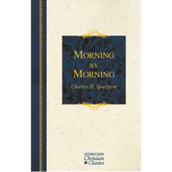 Morning by Morning by Charles H. Spurgeon