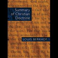 Summary of Christian Doctrine by Louis Berkhof (Paperback)