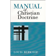Manual of Christian Doctrine by Louis Berkhof (Paperback)