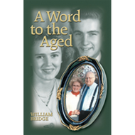 A Word to the Aged by William Bridge (Booklet)