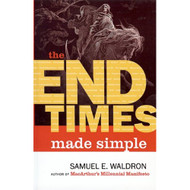 The End Times Made Simple by Samuel Waldron (Paperback)