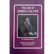 The Life of John Calvin by Theodore Beza (Paperback)